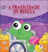 A fragilidade de Rebeca