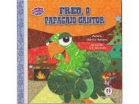 Fred, o papagaio cantor