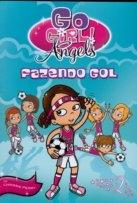 Go girl! Angels – Fazendo gol