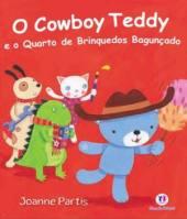 O cowboy Teddy e o quarto de brinquedos bagunçado