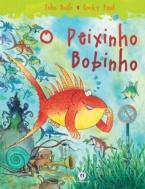 O peixinho bobinho