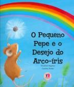 O pequeno pepe e o desejo do arco iris