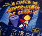 A cueca e super-herói de Charlie