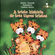 A triste história de três tigres tristes