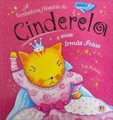 A verdadeira história de Cinderela e suas irmãs feias