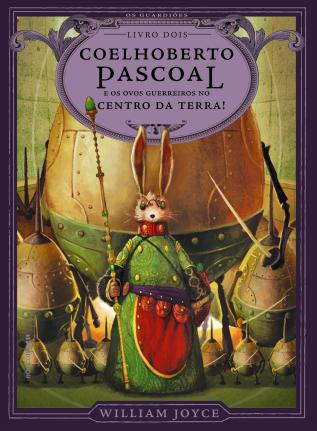 Coelhoberto Pascoal e os ovos guerreiros no centro da Terra!