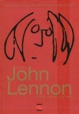 Como John Lennon pode mudar sua vida