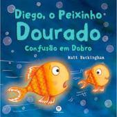 Diego, o peixinho dourado