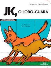 JK, o lobo-guará