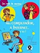 Meu computador, a internet... e eu