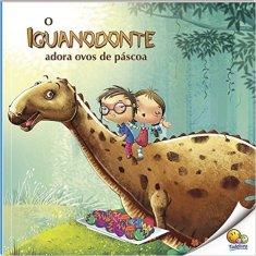 O Iguanodonte adora ovos de páscoa
