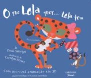 O que Lola quer... Lola tem!