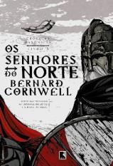os-senhores-do-norte-crnicas-saxnicas-vol-3-bernard-cornwell