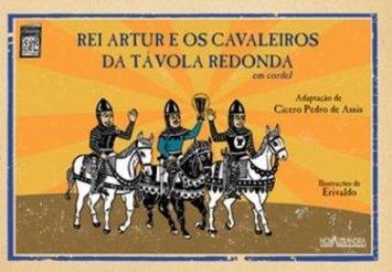 Reu Artur e os cavaleiros da Távola Redonda em cordel