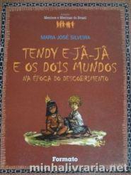 Tendy e Jã-Jã e os dois mundos na época do descobrimento